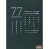Magánkiadás 77 előadási darab szopránfurulyára (oboára, hegedűre, fuvolára)