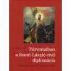 Magánkiadás Tűzvonalban a Szent László diplomácia - dr. Nagy László