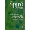 Magvető Válogatott esszék 1979-2016 - Spiró György