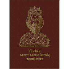 Magyar Napló Kiadó - ÉNEKEK SZENT LÁSZLÓ KIRÁLY TISZTELETÉRE - CD-VEL! (SZENT LÁSZLÓ ÉV 2017!) egyéb zene