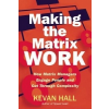 Making the Matrix Work – Kevan Hall