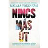 Malala Yousafzai YOUSAFZAI, MALALA - NINCS MÁS ÚT