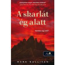 Mark Sullivan SULLIVAN, MARK - A SKARLÁT ÉG ALATT irodalom
