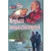 Mark Victor Hansen;Ken Mckowen;Dahlynn Mckowen;Jack Canfield Megható horgásztörténetek