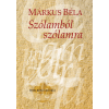 Márkus Béla MÁRKUS BÉLA - SZÓLAMBÓL SZÓLAMRA