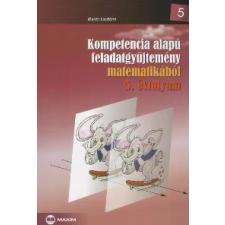 Maróti Lászlóné KOMPETENCIA ALAPÚ FELADATGYŰJTEMÉNY MATEMATIKÁBÓL 5. ÉVFOLYAM tankönyv
