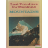 Marshall Cavendish Last Frontiers for Mankind - Mountains