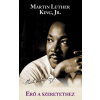 Martin Luther King Jr. Jr. Martin Luther King: Erő a szeretethez