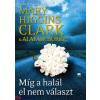 Mary Higgins Clark, Alafair Burke Mary Higgins Clark: Míg a halál el nem választ - A gyanú árnyékában 3.