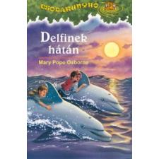 Mary Pope Osborne CSODAKUNYHÓ 9. - DELFINEK HÁTÁN gyermek- és ifjúsági könyv