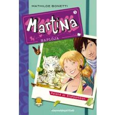 Mathilde Bonetti BONETTI, MATHILDE - KALAND AZ ÁLLATPARKBAN - MARTINA NAPLÓJA 5. gyermek- és ifjúsági könyv