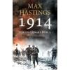 Max Hastings 1914 - EURÓPA LÁNGBA BORUL