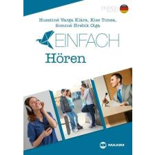 Maxim Könyvkiadó Einfach Hören – Hallott szöveg értése feladatok B1-B2 szinten idegen nyelvű könyv