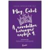 Meg Cabot CABOT, MEG - PIZSAMÁS HERCEGNÕ - A NEVELETLEN HERCEGNÕ NAPLÓJA 9.