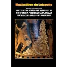 Mega Book: Encyclopedia of Gods and Goddesses of Mesopotamia Phoenicia, Ugarit, Canaan, Carthage, and the Ancient Middle East – Maximillien De Lafayette idegen nyelvű könyv