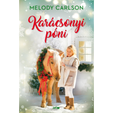 Melody Carlson CARLSON, MELODY - KARÁCSONYI PÓNI irodalom