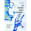 Ménhír Bt. Tarczy Gyula: Ha mikrofon kerül a kezedbe... - Műsorvezetők gyakorlati kézikönyve