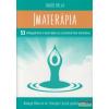 Mental Focus Kiadó Imaterápia - 53 lelkigyakorlat a belső béke és az örömteli élet eléréséhez