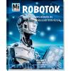 Mi MICSODA Robotok - Mesterséges elmék és műszaki bravúrok