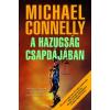 Michael Connelly A HAZUGSÁG CSAPDÁJÁBAN