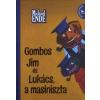 Michael Ende Gombos Jim és Lukács, a masiniszta
