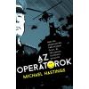 Michael Hastings HASTINGS, MICHAEL - AZ OPERÁTOROK