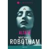 Michael Robotham ROBOTHAM, MICHAEL - ALTATÓ - VILÁGSIKEREK
