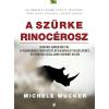 Michele Wucker WUCKER, MICHELE - A SZÜRKE RINOCÉROSZ - HOGYAN ISMERJÜK EL A VILÁGUNKAT FENYEGETÕ NYILVÁNVALÓ VESZ