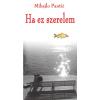Mihajlo Pantic HA EZ SZERELEM (VÁLOGATOTT NOVELLÁK)