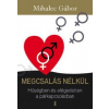 Mihalec Gábor Megcsalás nélkül