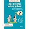 Móra Kiadó Csájiné Knézics Anikó: Két bolond százat csinál - Feladatgyűjtemény Bosnyák Viktória könyvéhez