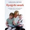 Móra Kiadó Gerlinde Ortner: Gyógyító mesék - Avagy hogyan segítsen a szülő a gyermeknek a félelem és agresszió leküzdésében