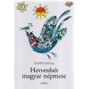 Móra Kiadó Illyés Gyula: Hetvenhét magyar népmese