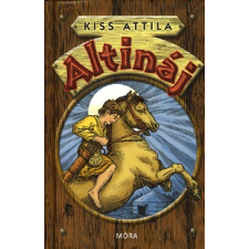 Móra Könyvkiadó ALTINÁJ (3. KIADÁS) gyermek- és ifjúsági könyv