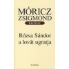 Móricz Zsigmond RÓZSA SÁNDOR A LOVÁT UGRATJA