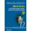 Mozaik Kiadó Biológia 9 munkafüzet - MS-2818 - Az élőlények teste, élete és környezete