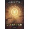 Müller Péter Gondviselés : beszélgetés a sorsunkról