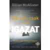 MŰVELT NÉP KIADÓ Gillian McAllister: Bármit, csak ne az igazat