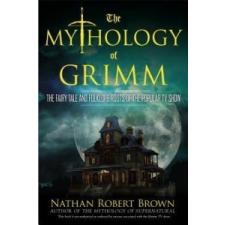 Mythology of Grimm – Nathan Robert Brown idegen nyelvű könyv