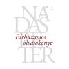 Nádas Péter NÁDAS PÉTER - PÁRHUZAMOS OLVASÓKÖNYV (ÚJ, PAPÍR)