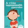 Nagy Katalin NAGY KATALIN - A VILÁG LEGROSSZABB GYEREKE - ÜKH 2016