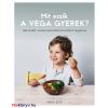 Nagy Zita Mit eszik a vega gyerek?