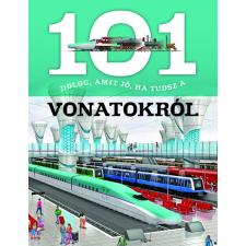 Napraforgó Könyvkiadó Napraforgó 101 dolog amit jó ha tudsz a vonatokról irodalom