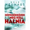 Nele Neuhaus NEUHAUS, NELE - HÓFEHÉRKÉNEK MEG KELL HALNIA