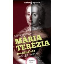 Nemere István NEMERE ISTVÁN - MÁRIA TERÉZIA MAGÁNÉLETE - TRÓN ÉS HIVATÁS társadalom- és humántudomány