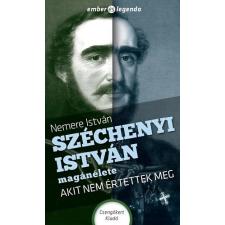 - Nemere István - Széchenyi István magánélete történelem