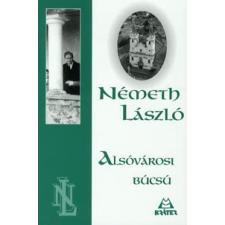 Németh László ALSÓVÁROSI BÚCSÚ regény