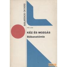 NÉPMŰVELÉSI PROPAGANDA IRODA Kéz és mozgás - Bábanatómia antikvárium - használt könyv