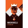 Niccolo Machiavelli MACHIAVELLI - A FEJEDELEM - HELIKON ZSEBKÖNYVEK