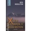 Nick Middleton EXTRÉM KALANDOK A SELYEMÚTON